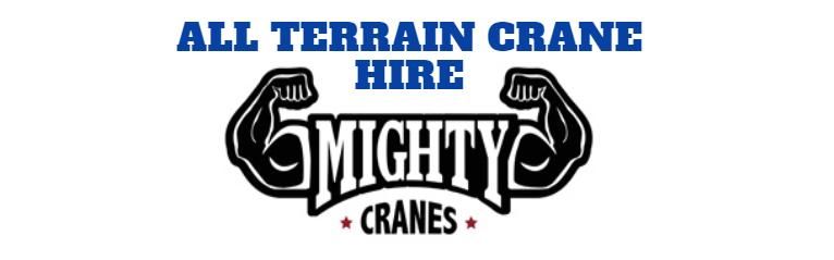 The Benefits of All Terrain Crane Hire